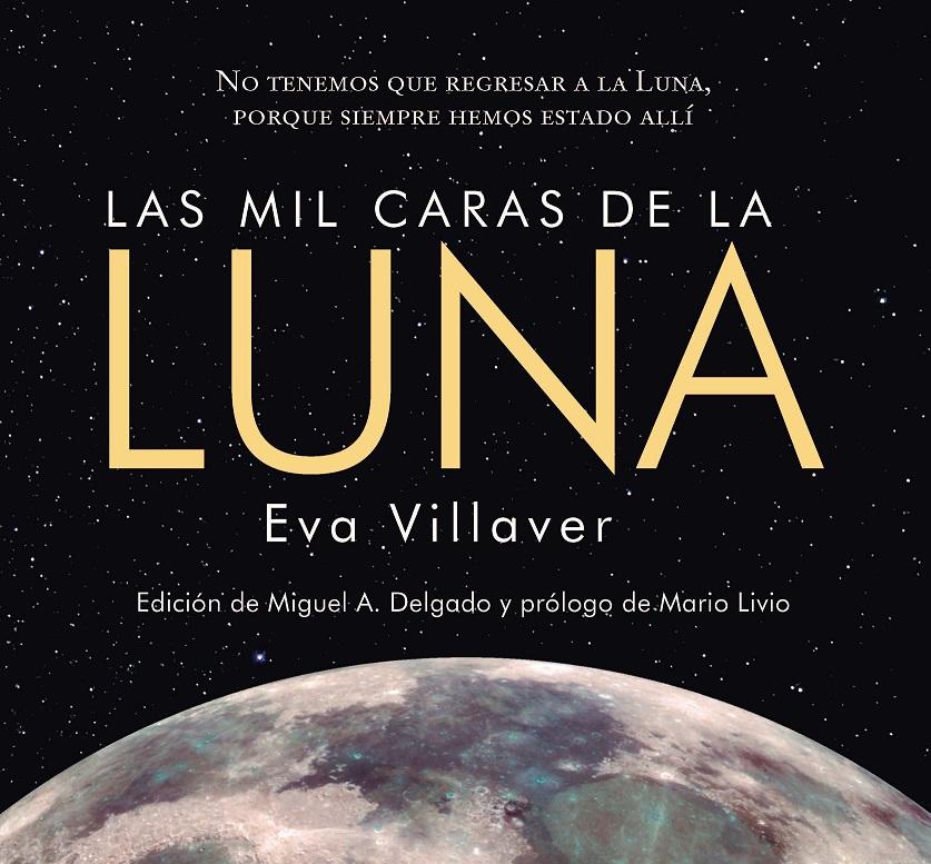 Las mil caras de la Luna. Eva Villaver
